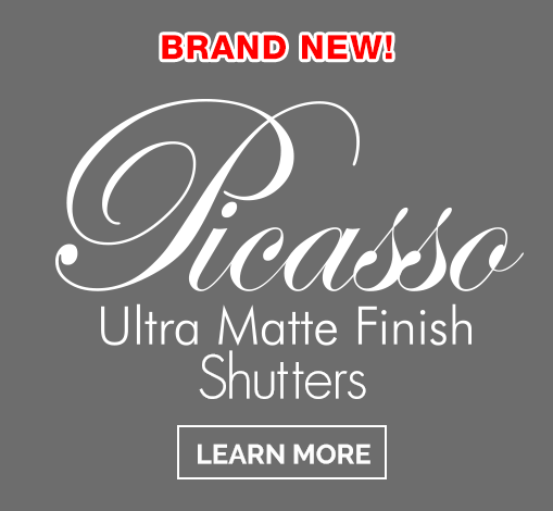 Picasso Ultra Matte Finish Shutters